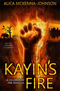 Kayin's Fire by Alica McKenna Johnson
