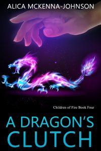 A Dragon's Clutch by Alica McKenna Johnson